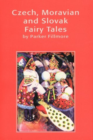 Czech, Moravian and Slovak Fairy Tales.