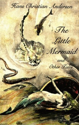 The Little Mermaid and Other Tales: Andersen, Hans Christian