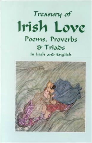 9780781807487: Treasury of Irish Love Poems, Proverbs & Triads in Irish and English (Proverbs and Love Poetry)