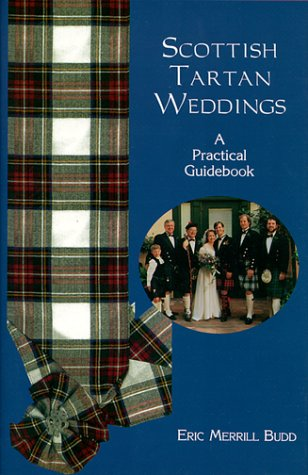 SCOTTISH TARTAN WEDDINGS : a Practical Guidebook