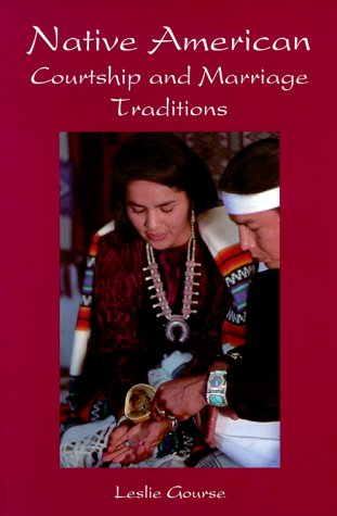 9780781807685: Native American Courtship & Marriage Traditions (Weddings/Marriage)
