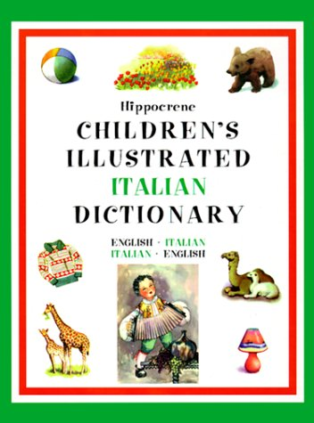 Hippocrene Children's Illustrated Italian Dictionary: English-Italian/Italian-English (9780781807715) by Not Available