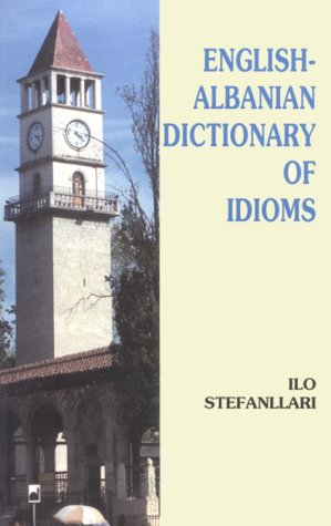 English-Albanian Dictionary of Idioms.