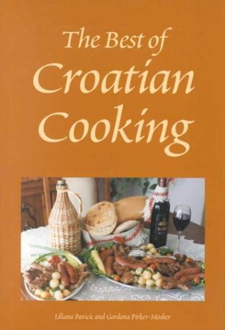9780781808040: The Best of Croatian Cooking (Hippocrene International Cookbooks)