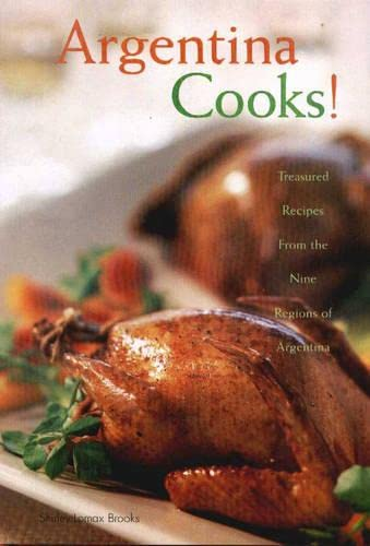 9780781808293: Argentina Cooks: Treasured Recipes from the Nine Regions of Argentina