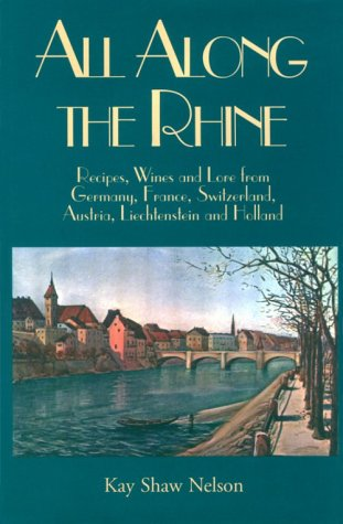 9780781808309: All Along the Rhine: Recipes, Wine and Lore from Germany, France, Switzerland, Austria, Liechtenstein and Holland