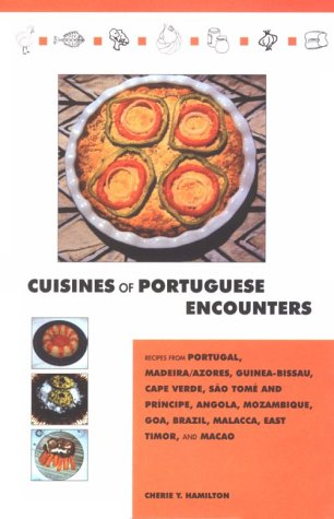 9780781808316: Cuisines of Portuguese Encounters: Recipes from Angola, Azores, Brazil, Cape Verde, East Timor, Goa, Guinea-Bissau, Macau, Madeira, Malacca, Mozambique, Portugal, and Sao Tome and