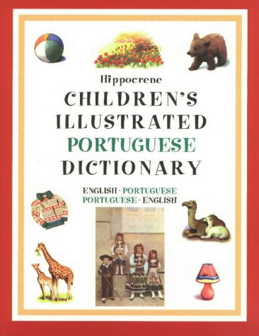 9780781808866: Children's Illustrated Portuguese Dictionary (Hippocrene Children's Illustrated Foreign Language Dictionaries)