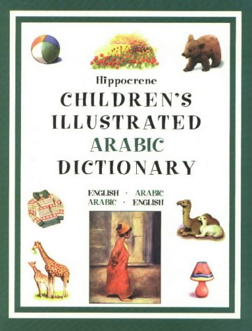 Children's Illustrated Arabic Dictionary.