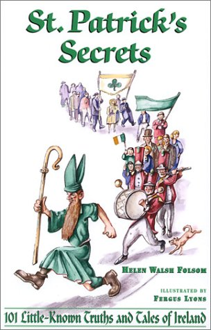 9780781808989: St. Patrick's Secrets: 101 Little-Known Truths and Tales of Ireland