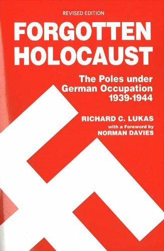 9780781809016: Forgotten Holocaust: The Poles under German Occupation, 1939-1944