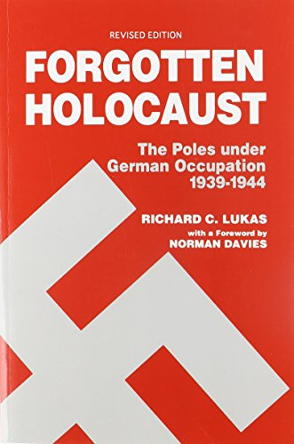 Download Forgotten Holocaust: The Poles Under German Occupation, 1939-1944