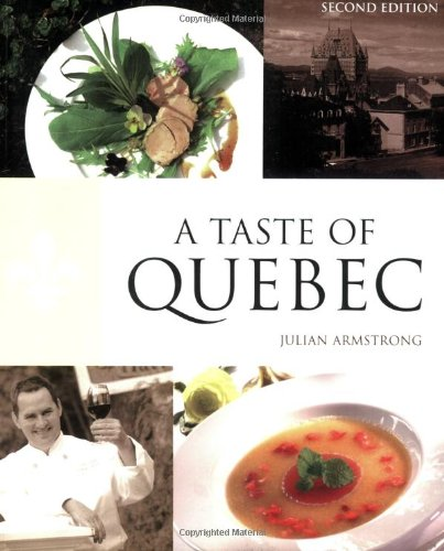 A Taste of Quebec US Custom Edition for HippocreneBooks.: Julian Armstrong