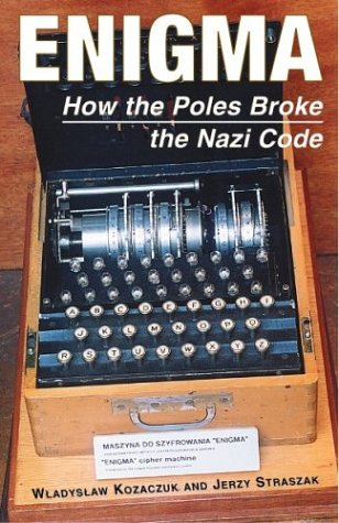 9780781809412: Enigma: How the Poles Broke the Nazi Code (Polish Histories)