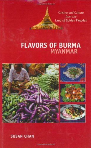 9780781809474: Flavors of Burma: Cuisine and Culture from the Land of Golden Pagodas