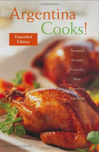 9780781809979: Argentina Cooks!: Treasured Recipes from the Nine Regions of Argentina