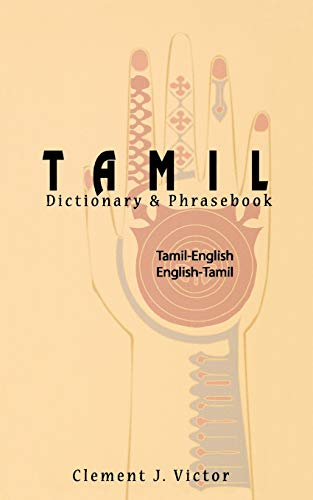 Tamil-English/English-Tamil Dictionary & Phrasebook: Romanized (Hippocrene Dictionary: Victor, Clement