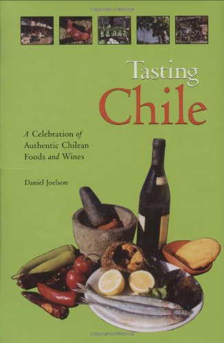 9780781810289: Tasting Chile: A Celebration of Authentic Chilean Foods and Wines (Hippocrene Cookbook Library)