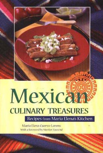 9780781810616: Mexican Culinary Treasures: Recipes From Maria Elena's Kitchen (Hippocrene Cookbook Library)