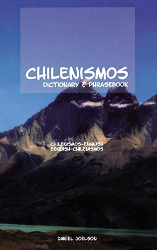 Chilenismos/ English- English- Chilenismos Dictionary And Phrasebook.