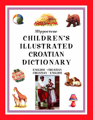 Hippocrene Children's Illustrated Croatian Dictionary: Deborah Dumont