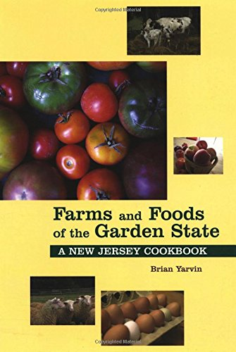 Farms And Foods Of The Garden State: A New Jersey Cookbook (Hippocrene Cookbook Library (Paperback))