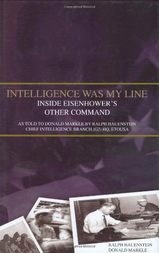 9780781811170: Intelligence Was My Line: Inside Eisenhower's Other Command