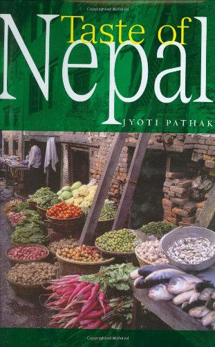 Taste of Nepal (Hippocrene Cookbook Library): Jyoti Pathak