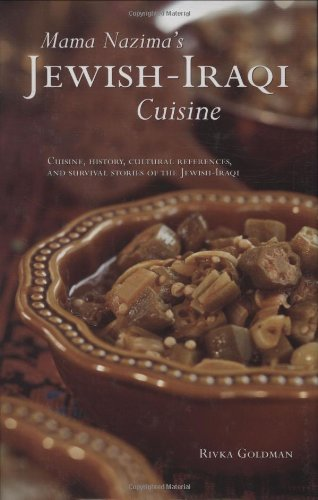 Mama Nazima's Jewish-Iraqi Cuisine: Cuisine, History, Cultural References, and Survival Stories o...