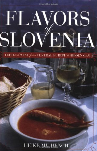 9780781811705: Flavors of Slovenia: Food And Wine from Central Europe's Hidden Gem (Hippocrene Cookbook Library)