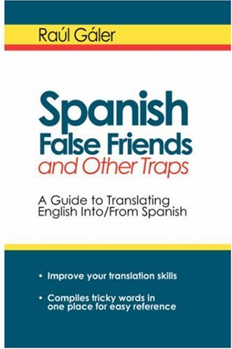 9780781811781: Spanish False Friends and Other Traps: A Guide to Translating English Into/From Spanish
