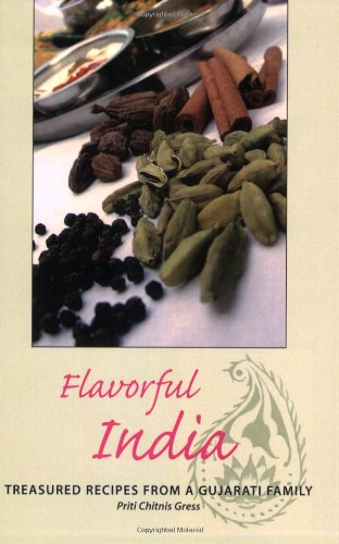 Flavorful India: Treasured Recipes from a Gujarati Family (Hippocrene Cookbook Library) (Hippocre...