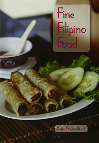 Fine Filipino Food: Karen Hulene Bartell