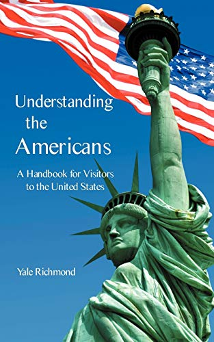 9780781812191: Understanding the Americans: A Handbook for Visitors to the United States