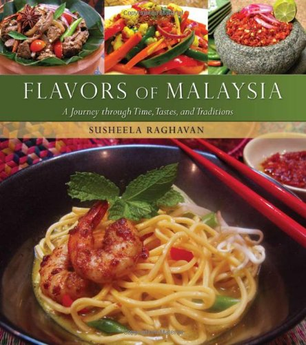 Flavors of Malaysia: A Journey Through Time, Tastes, and Traditions (Hippocrene Cookbook Library): ...