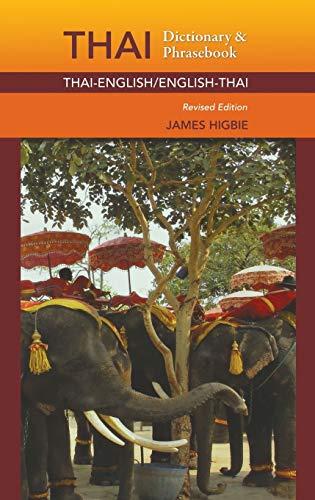 Thai-English / English-Thai Dictionary Phrasebook Revised Edition: James Higbie