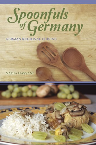 Spoonfuls Of Germany: Culinary Delights Of The German Regions In 170 Recipes.: Hassani, Nadia.