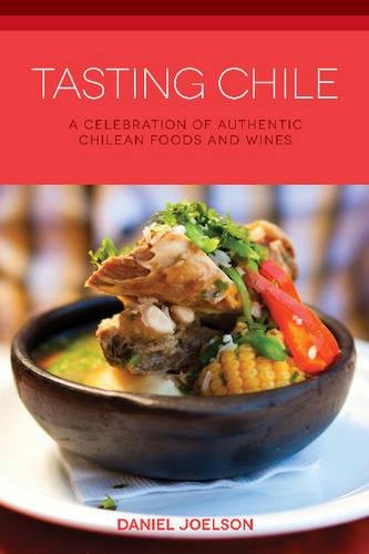 9780781813198: Tasting Chile: A Celebration of Authentic Chilean Foods and Wines (Hippocrene Cookbook Library)