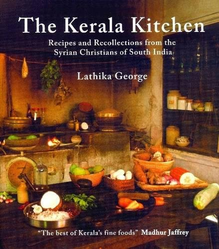 9780781813440: The Kerala Kitchen: Recipes and Recollections from the Syrian Christians of South India