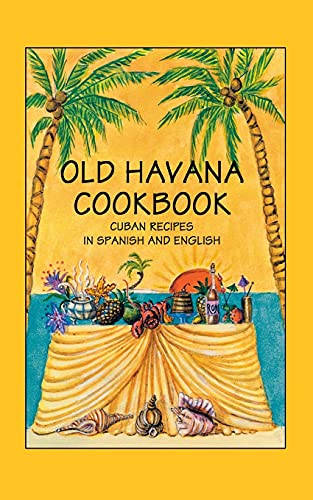 Old Havana Cookbook: Cuban Recipes In Spanish And English / Libros De Cocina De Habana E ...