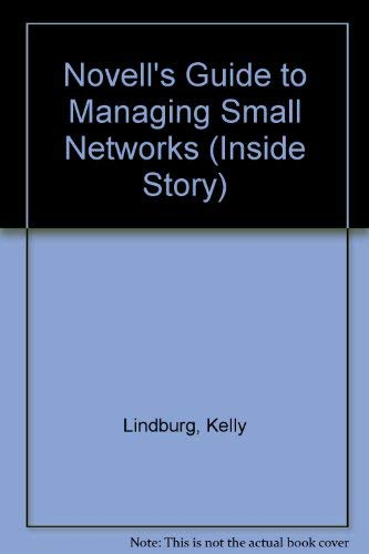 Novell's Guide to Managing Small Netware Networks: Lindberg, Kelley J. P.