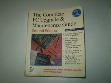 9780782112597: The Complete PC Upgrade and Maintenance Guide