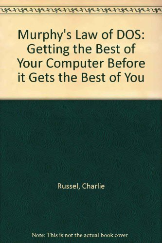 9780782112801: Murphy's Law of DOS: Getting the Best of Your Computer Before it Gets the Best of You (The Murphy's laws computer book series)