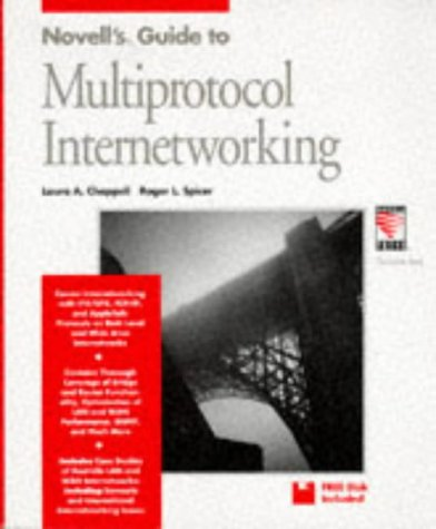 Novells Guide to Multiprotocal Internetworking (The Inside: Chappell, Laura; Spicer,