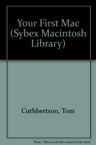 9780782113167: Your First Mac (Sybex Macintosh Library)