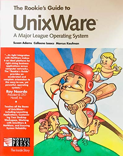 The Rookies Guide to Unixware a Major League Operating System (The Inside story): Susan Adams, ...