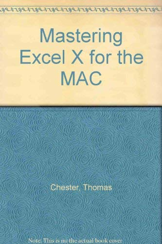 Mastering Excel 5 for the Mac: Chester, Thomas; Kelly, Julia