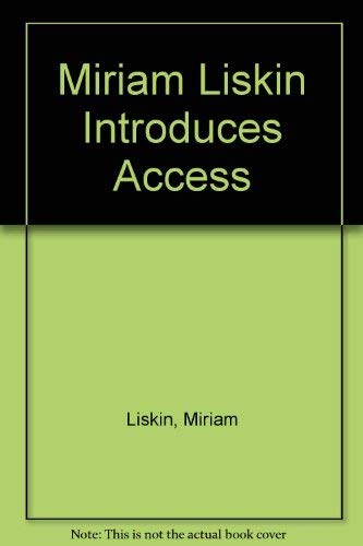 Your First Access Database: Liskin, Miriam