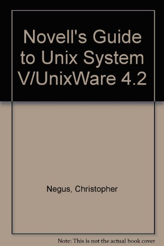 Novell's Guide to Unixware 2 (The Inside story) (0782117201) by Chris Negus; Larry Schumer