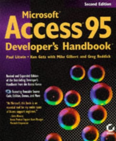 Microsoft Access 95 Developer's Handbook (0782117651) by Litwin, Paul; Getz, Ken; Gilbert, Mike; Reddick, Greg